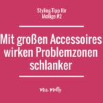 Styling-Tipps für Mollige #3: Setze auf große Accessoires